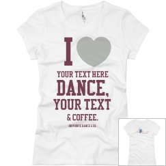 Custom Love Dance Tee