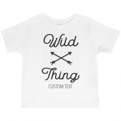 Wild Thing Custom Toddler Tee
