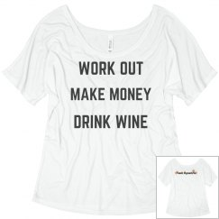 Work Out Make Money Drink Wine- Slouchy Tee