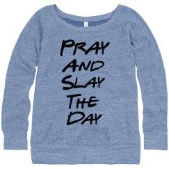 Pray and Slay The Day Sweatshirt