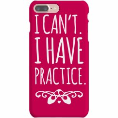 I Have Dance Practice Phone Case