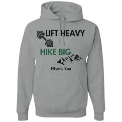 Lift Heavy Hike Big
