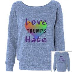 Love Trumps Hate Wideneck Sweatshirt