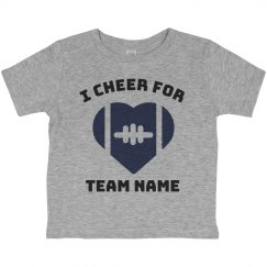 I Cheer For Custom Football Team Toddler Tee