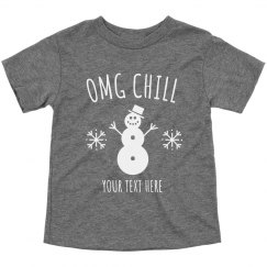 OMG Chill Custom Toddler Tee