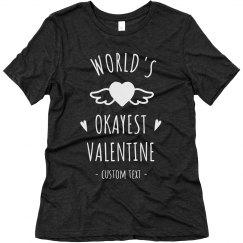 World's Okayest Valentine Funny Tee