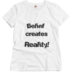 belief creates reality bl