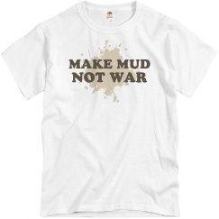 Make Mud Not War