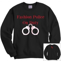 Fashion Police On Duty Sweatshirt
