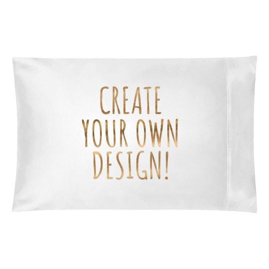 Design Your Own Pillowcase Gorgeous Create Your Own Metallic Pillowcase Pillowcase