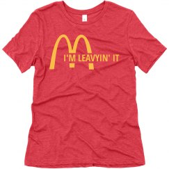 I'M LEAVYIN' IT SHIRT