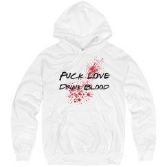 Fuck love Drink Blood Hoodie