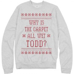 Why Is The Carpet Wet Todd Sweater