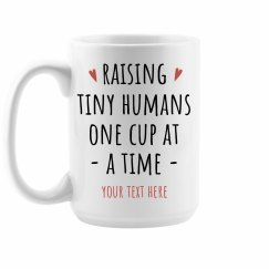 Raising Tiny Humans Coffee Mug