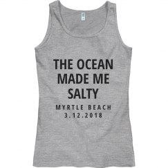 Custom The Ocean Made Me Salty
