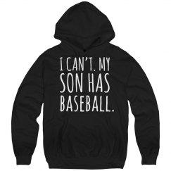I Can't My Son Has Baseball Mom Hoodies
