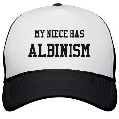 My Niece Has Albinism- Black and White Trucker Hat