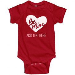 Baby's Be Mine Custom Text