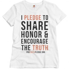 Pro Truth Pledge Women's Shirt