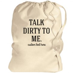 Talk Dirty To Me Funny Custom Laundry Bag