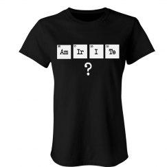 Amirite Chemistry Tee