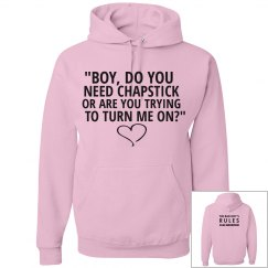 BOY DO YOU NEED CHAPSTICK pink hoodie