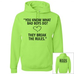 YOU KNOW WHAT BAD BOYS DO lime hoodie