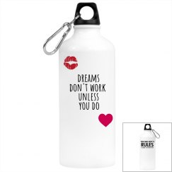 DREAMS DON'T WORK Aluminum Water Bottle