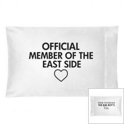 MEMBER OF THE EAST SIDE white pillowcase