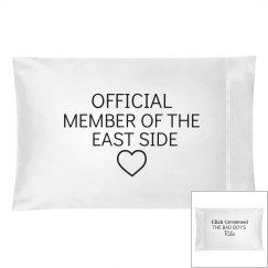 MEMBER OF THE EAST SIDE white pillowcase