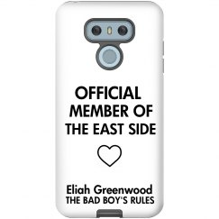 MEMBER OF THE EAST SIDE LG G6 Tough Phone Case