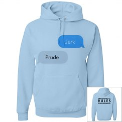 JERK, PRUDE text message blue hoodie
