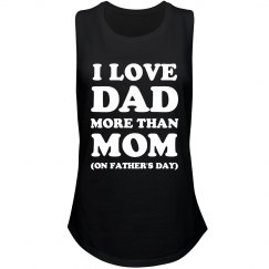 Funny I Love Dad More Than Mom