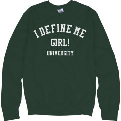 I define Me Girl SweatShirt