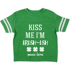 Kiss Me I'm Irish-Ish Toddler St. Patrick's Day Tee