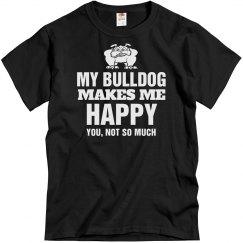 My bulldog makes me happy