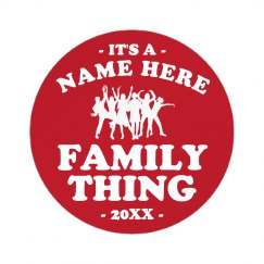 Custom Last Name A Family Thing