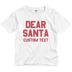 Custom Dear Santa Youth Tee