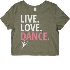 Live Love Dance Crop Top