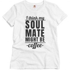 My Soulmate Is Coffee