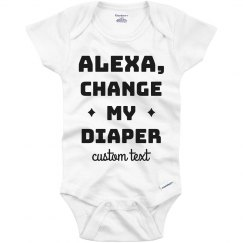Alexa Change My Diaper Funny Custom Onesie