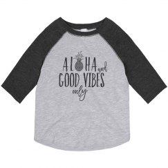 Kids Aloha & Good Vibes only Baseball T