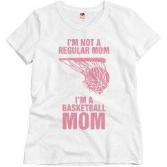 I'm not a regular mom, I'm a basketball mom