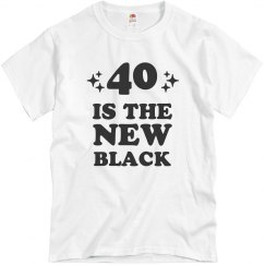 Funny Forty Is The New Black