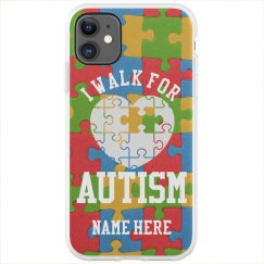 Custom I Walk For Autism Phone Case