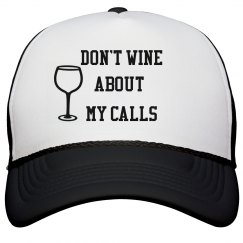 hat wine about calls