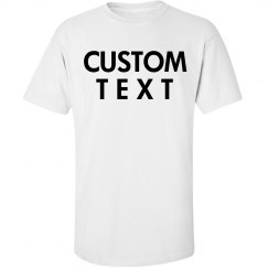 Create your Custom Tees, up to 4XL!