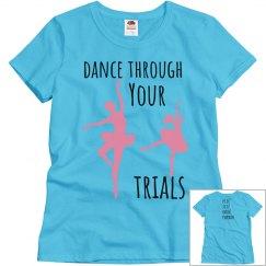 Dance Through Trials! Blue tee w/Black & pink Graphic