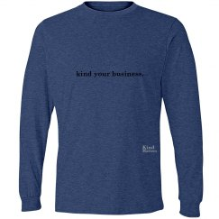 Kind Your Business unisex/mens long sleeve tee