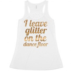 I Leave Glitter Dancer Tank